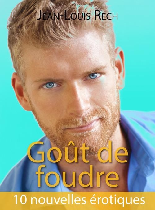 Goût de foudre  - Jean-Louis Rech