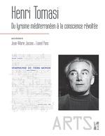 Henri Tomasi, du lyrisme méditerranéen à la conscience révoltée  - Jacono J M/Pons