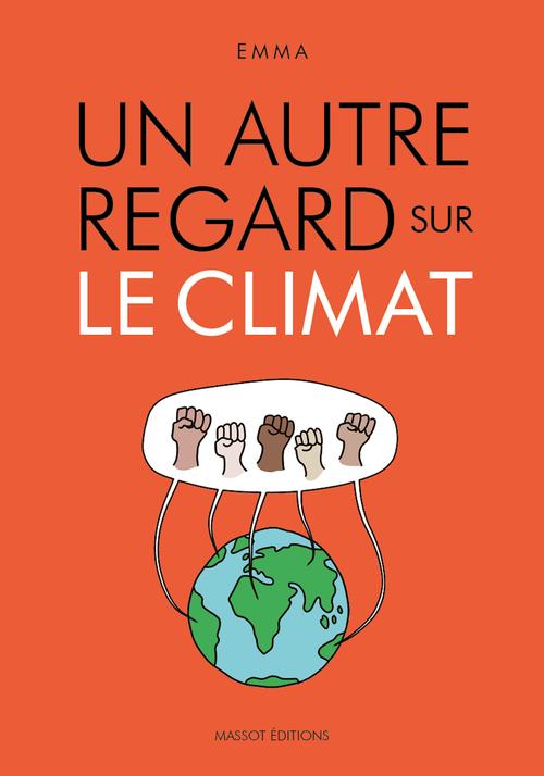 un autre regard Hors-Série ; un autre regard sur le climat