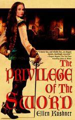 Vente EBooks : The Privilege of the Sword  - Ellen Kushner