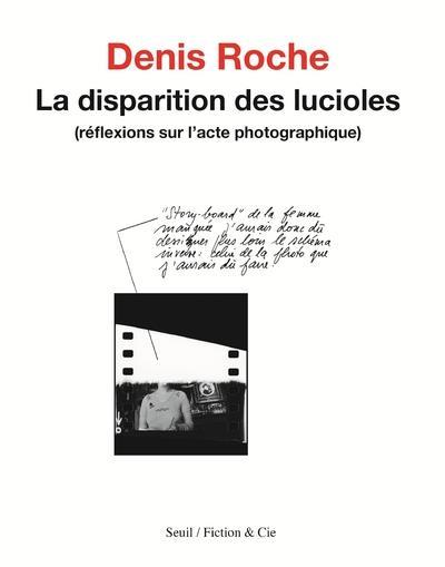 La disparition des lucioles ; réflexions sur l'acte photographique