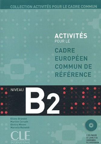 Activites Pour Le Cadre Europeen Commun De Reference ; Niveau B2
