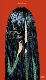 Les cheveux de Léontine  - Remi Gourgeon - Rémi Courgeon