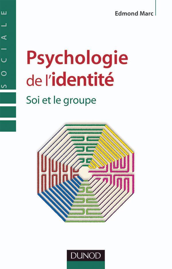 Psychologie de l'identite - soi et le groupe