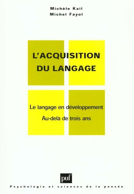 Acquisition Du Langaget.2 ; Le Langage En Developpement ; Au-Dela De Trois Ans