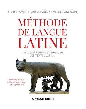 Méthode de langue latine ; lire, comprendre et traduire les textes latins (2e édition)