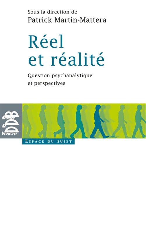 Réel et réalite ; question psychanalytique et perspectives ; espace du sujet