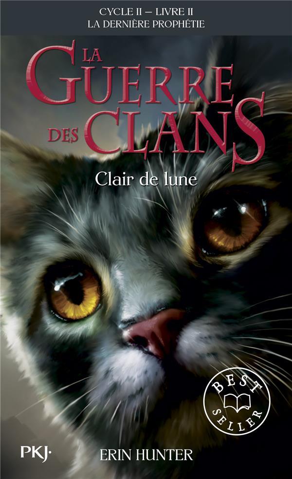 HUNTER, ERIN - LA GUERRE DES CLANS - CYCLE 2  -  LA DERNIERE PROPHETIE T.2  -  CLAIR DE LUNE