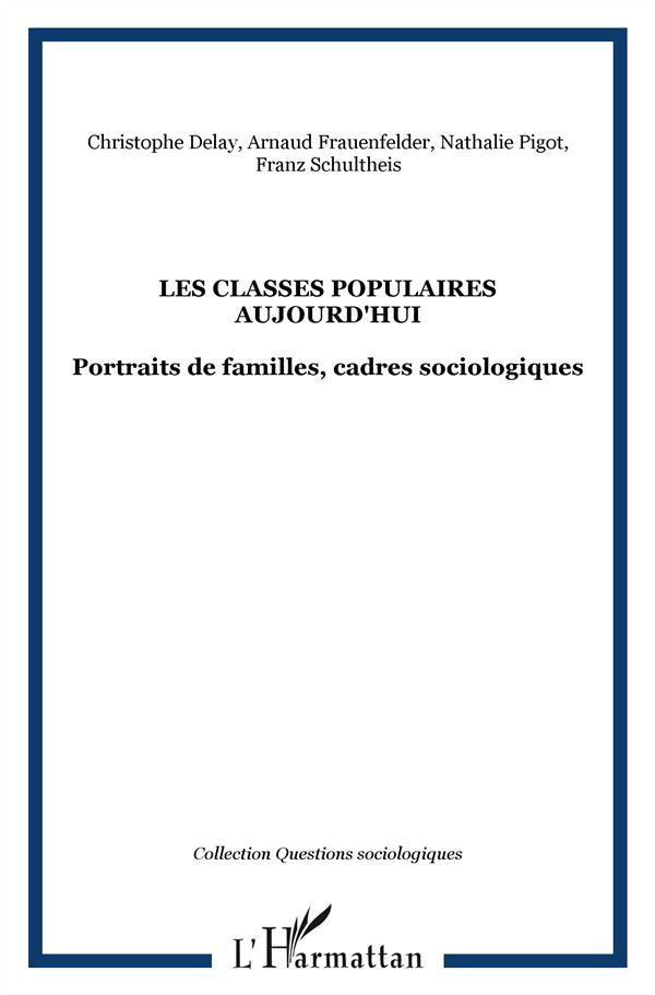 classes populaires aujourd'hui ; portraits de famille ; cadres sociologiques