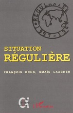 SITUATION RÉGULIÈRE  - Brun/Laacher - Smaïn Laacher - François Brun