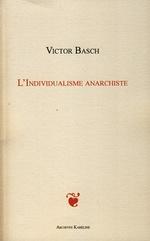L'INDIVIDUALISME ANARCHISTE  - Victor Basch