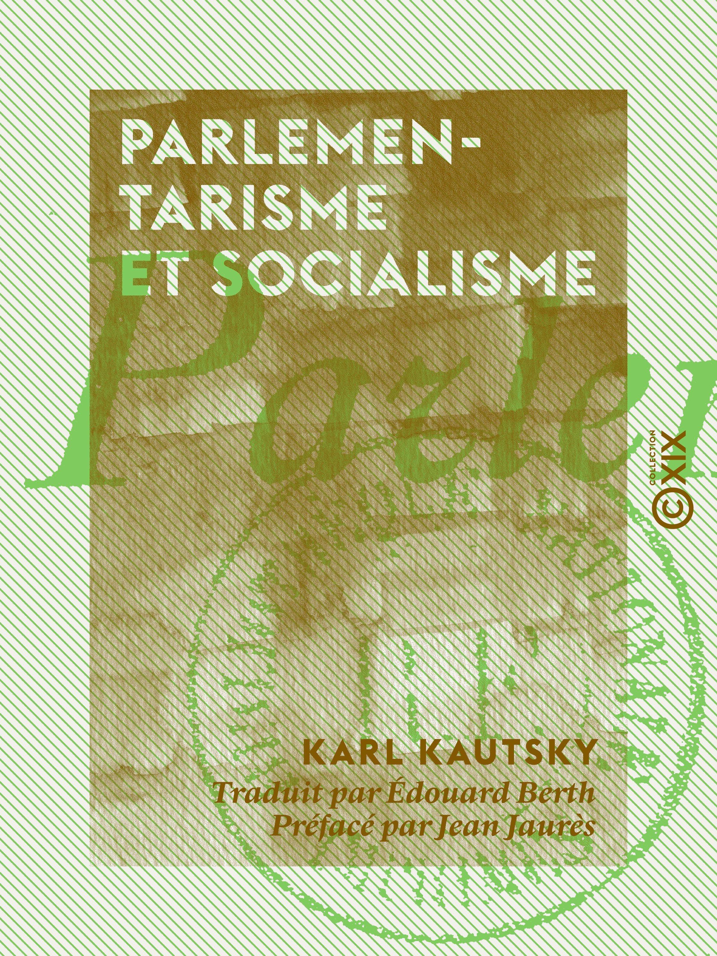 Vente EBooks : Parlementarisme et Socialisme  - Jean Jaurès  - Karl Kautsky