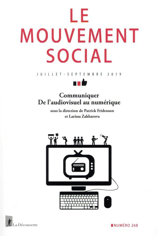 Revue le mouvement social n.268 ; communiquer ; de l'audiovisuel au numerique
