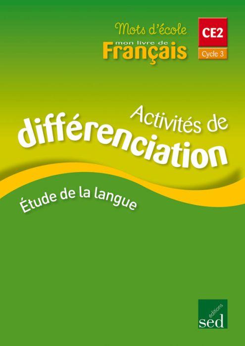 Mots D Ecole Mon Livre De Francais Ce2 Cycle 3 Activites De Differenciation Alain Dausse Sed Grand Format Librairie Gallimard Paris