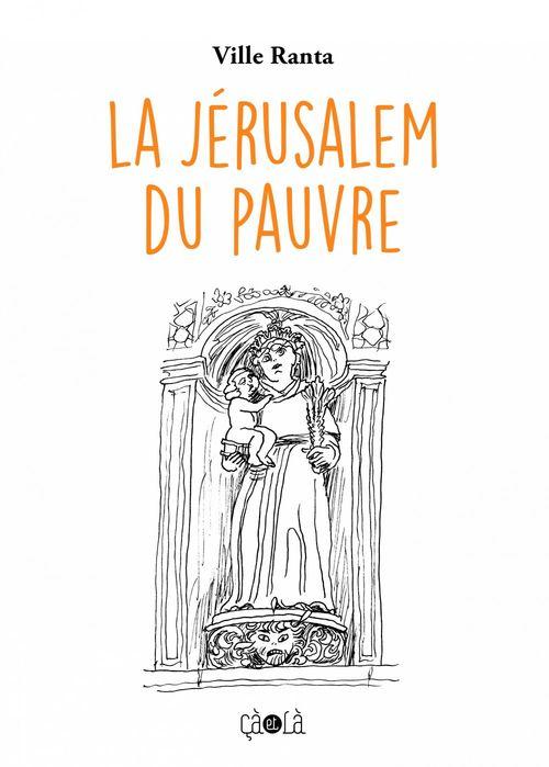 La Jérusalem du Pauvre  - Ville Ranta