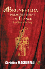 Vente EBooks : Brunehilda première reine de France  - Christine Machureau