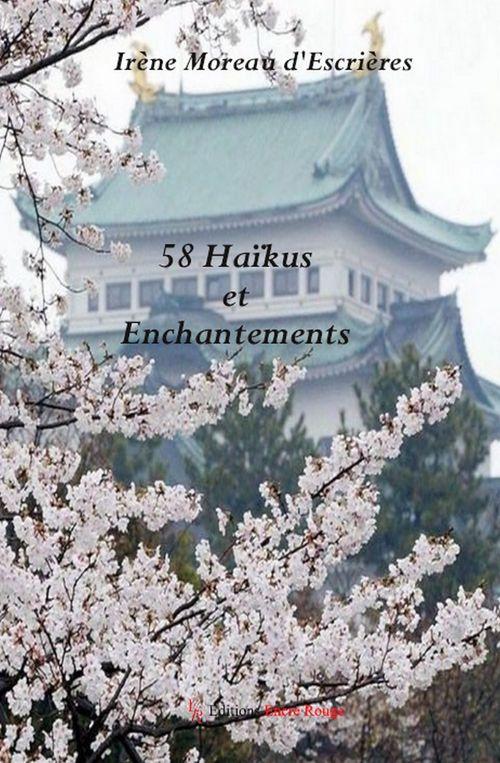 58 haïkus et enchantements