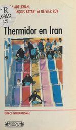 Vente EBooks : Thermidor en Iran  - Fariba Adelkhah - Jean-François BAYART - Olivier ROY