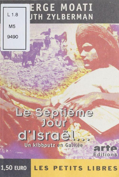 Le septieme jour d'israel; un kibboutz en galilee