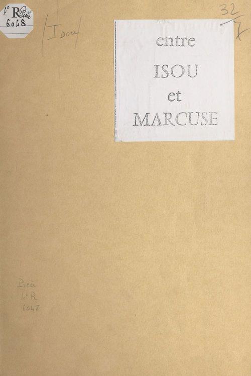 Les différences entre le système rigoureux et profond de l'économie nucléaire et l'ersatz sociologique sous-sous-freudiste et sous-sous-marxiste de Herbert Marcuse