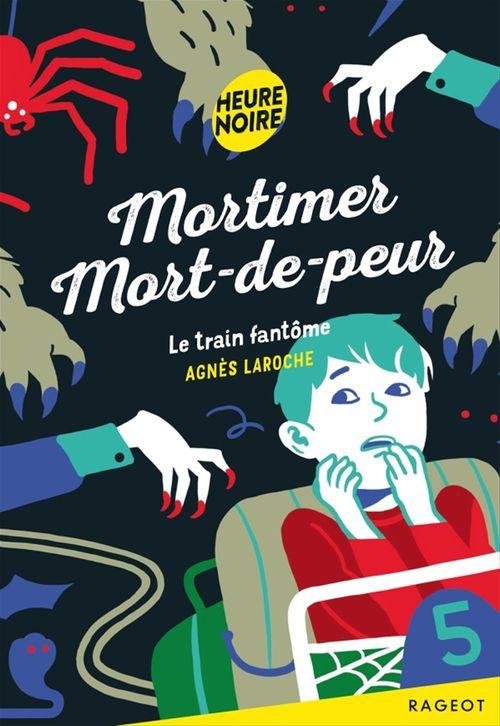 Mortimer Mort-de-peur ; le train fantôme