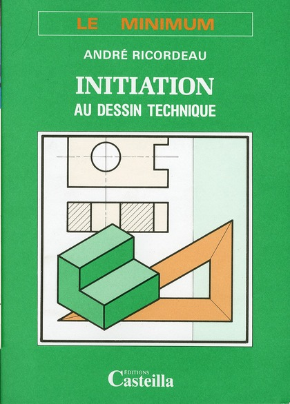 Initiation Au Dessin Technique ; Le Minimum