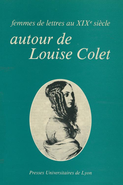 Femmes de lettres au xixe siecle - autour de louise colet