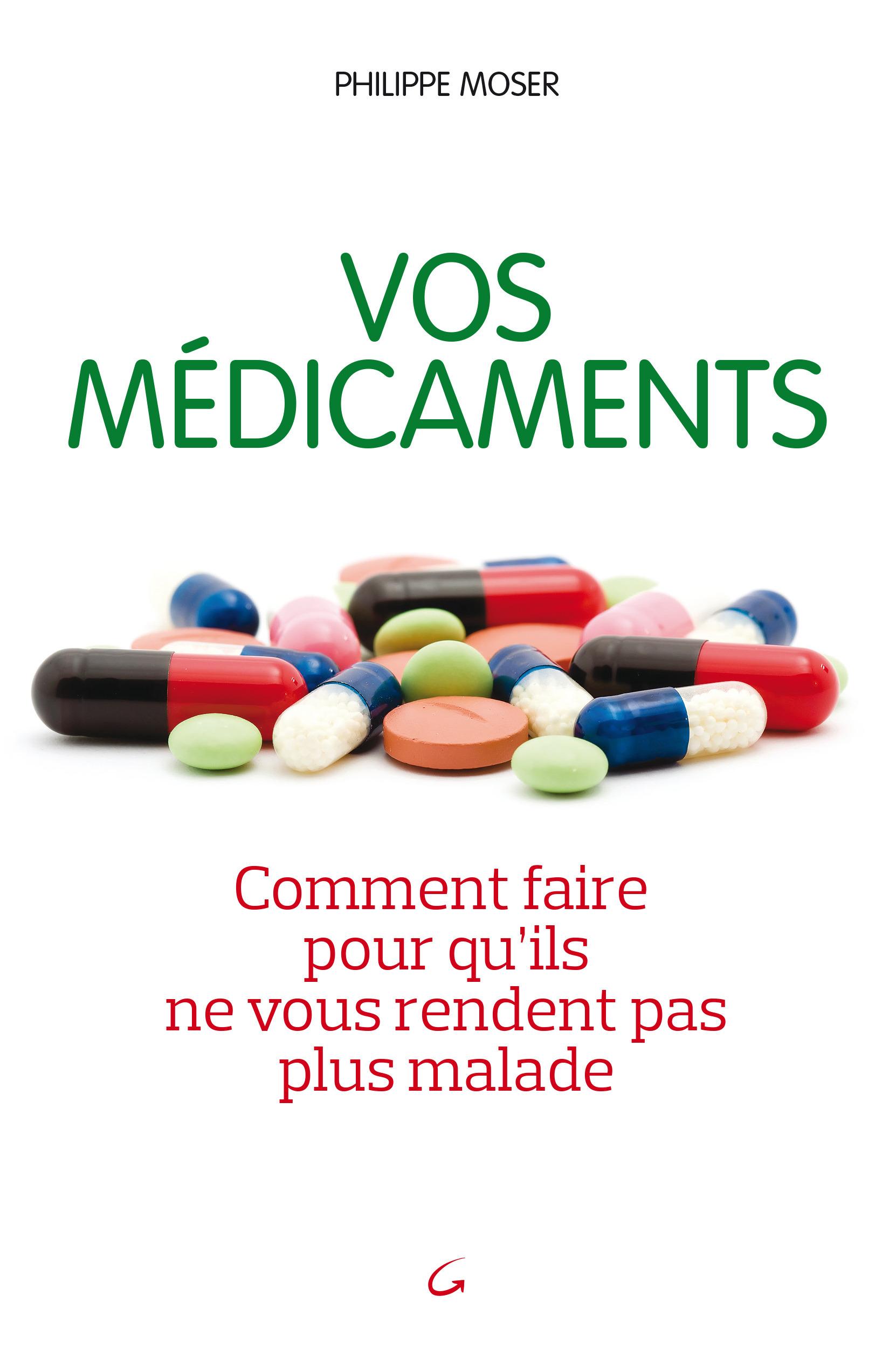 Vos médicaments ; comment faire pour qu'ils ne vous rendent pas plus malade