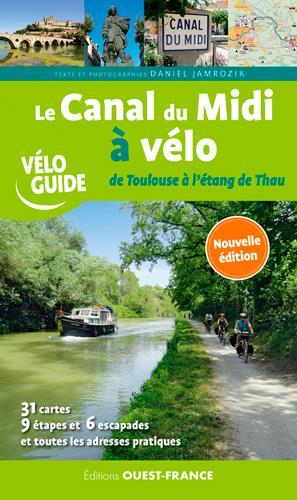 Le canal du Midi à vélo ; de Toulouse à l'étang de Thau