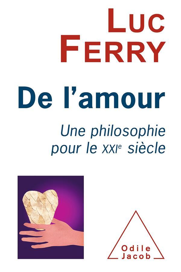 De L'Amour ; Une Philosophie Pour Le Xxi Siecle