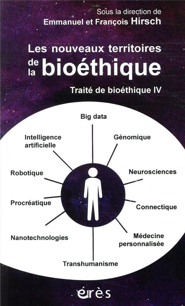 Traite de bioéthique t.4 ; les nouveaux territoires de la bioéthique