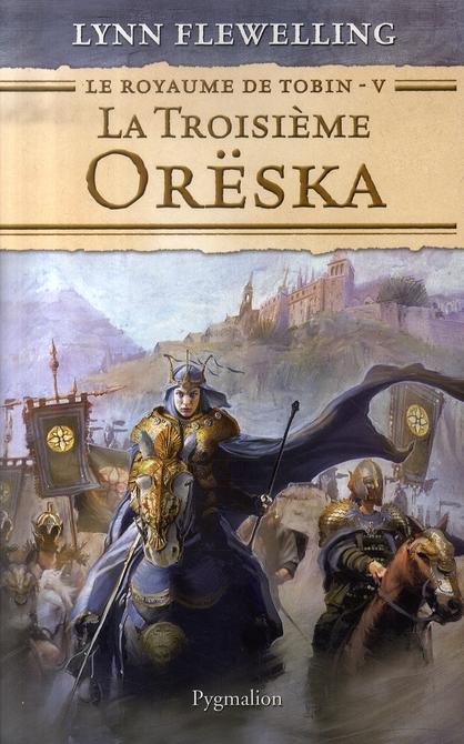 Le Royaume De Tobin T.5 ; La Troisieme Oreska