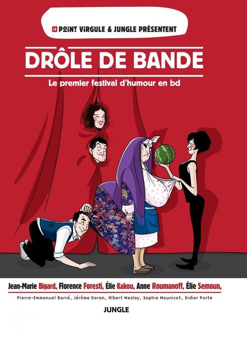 Drôle de bande ; le premier festival d'humour en BD