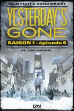 Vente EBooks : Yesterday's gone - saison 1 T.3 ; épisodes 5 et 6 ; l'avènement de la chose  - David Wright - Sean Platt