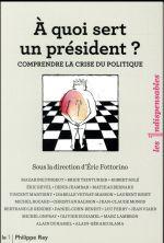 Couverture de À quoi sert un président ? comprendre la crise du politique