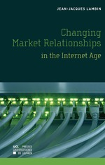 The changing market relationships in the internet age  - Lambin - Jean-Jacques Lambin