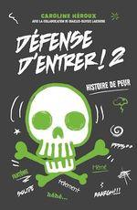 Vente Livre Numérique : Défense d'entrer! T02  - Caroline Héroux