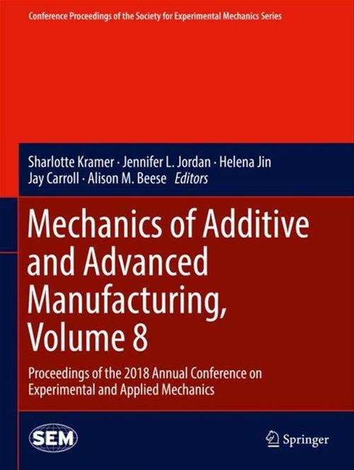 Mechanics of Additive and Advanced Manufacturing, Volume 8