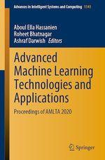 Advanced Machine Learning Technologies and Applications  - Ashraf Darwish - Roheet Bhatnagar - Aboul Ella Hassanien