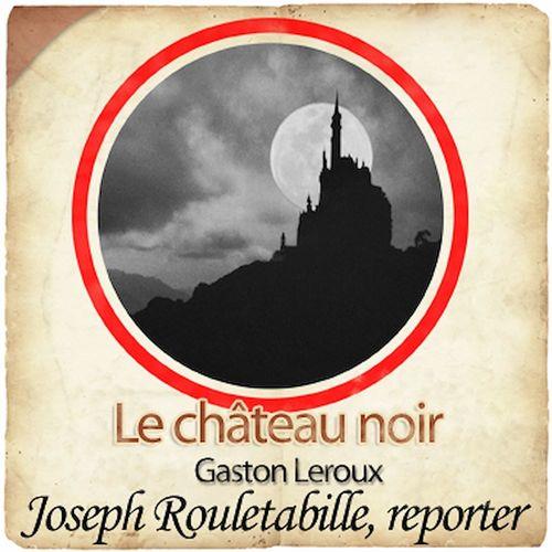 Rouletabille - Le château noir