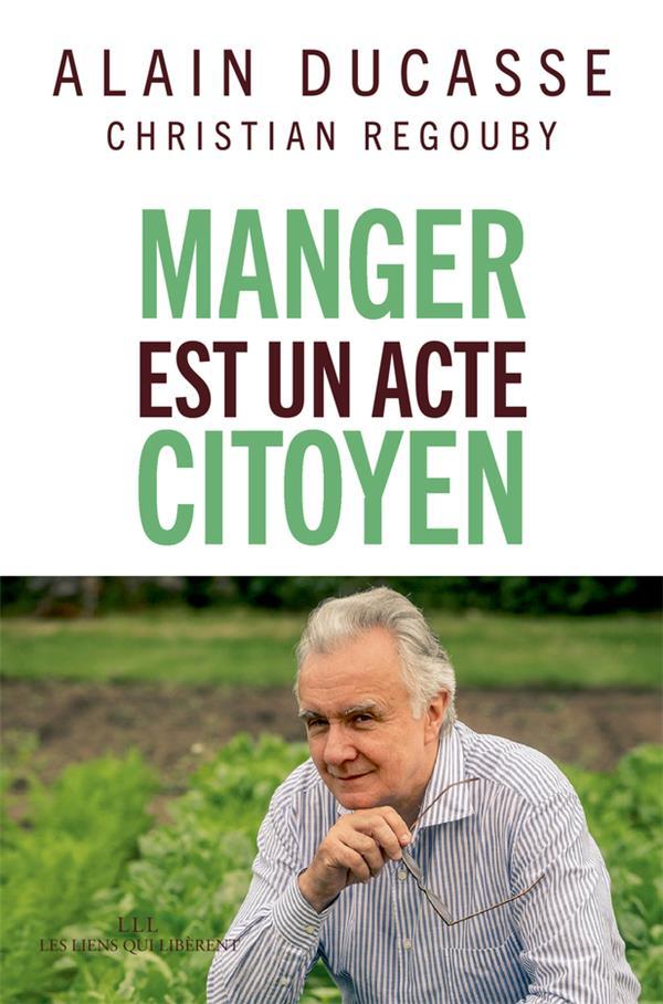 DE LA TERRE A L-ASSIETTE:MANGER EST UN ACTE CITOYEN