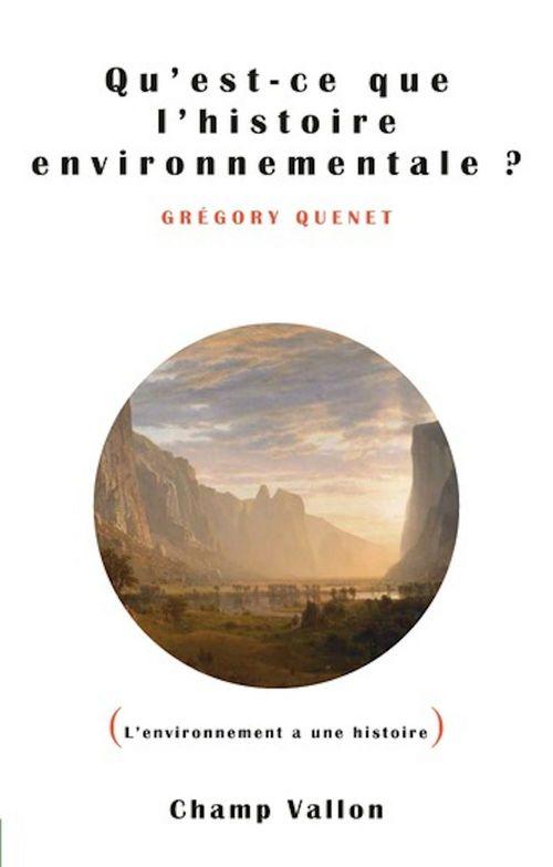 Qu'est ce que l'histoire environnementale ?