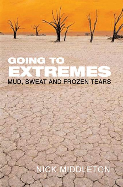 Going to Extremes ; Mud, Sweat and Frozen Tears