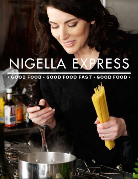 Nigella Express ; Good Food Fast