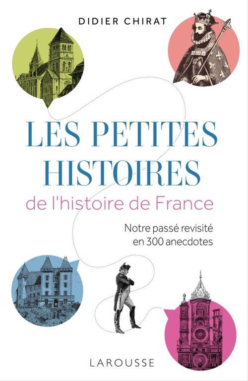 Les petites histoires de l'Histoire de France  - Didier Chirat