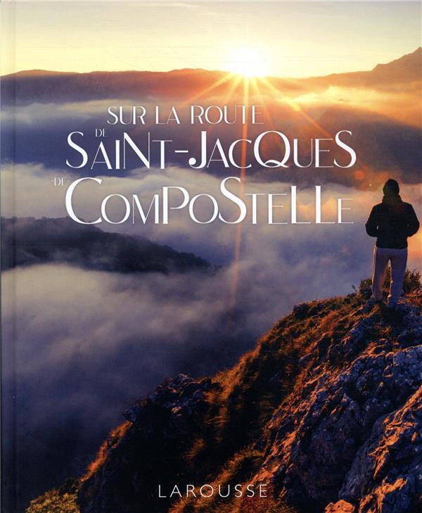 Sur la route de Saint-Jacques de Compostelle
