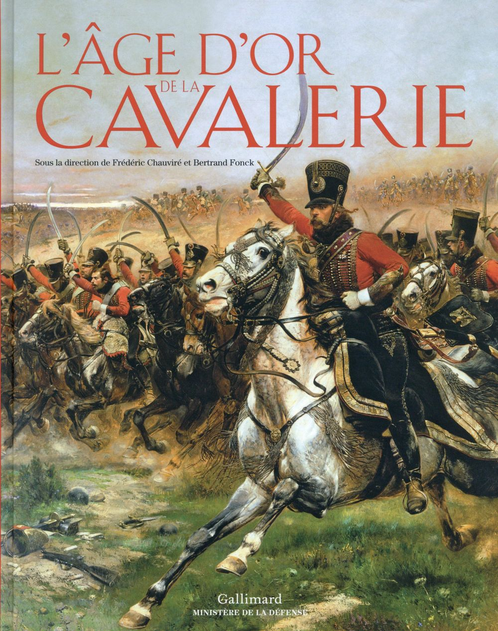 L'âge d'or de la cavalerie ; du moyen age auXXe siècle