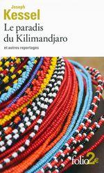 Vente Livre Numérique : Le paradis du Kilimandjaro et autres reportages  - Joseph Kessel