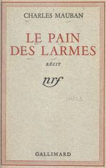 Le pain des larmes  - Charles Mauban