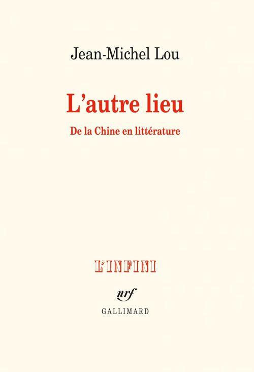 l'autre lieu ; de la Chine en littérature